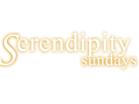 SERENDIPITY SUNDAYS